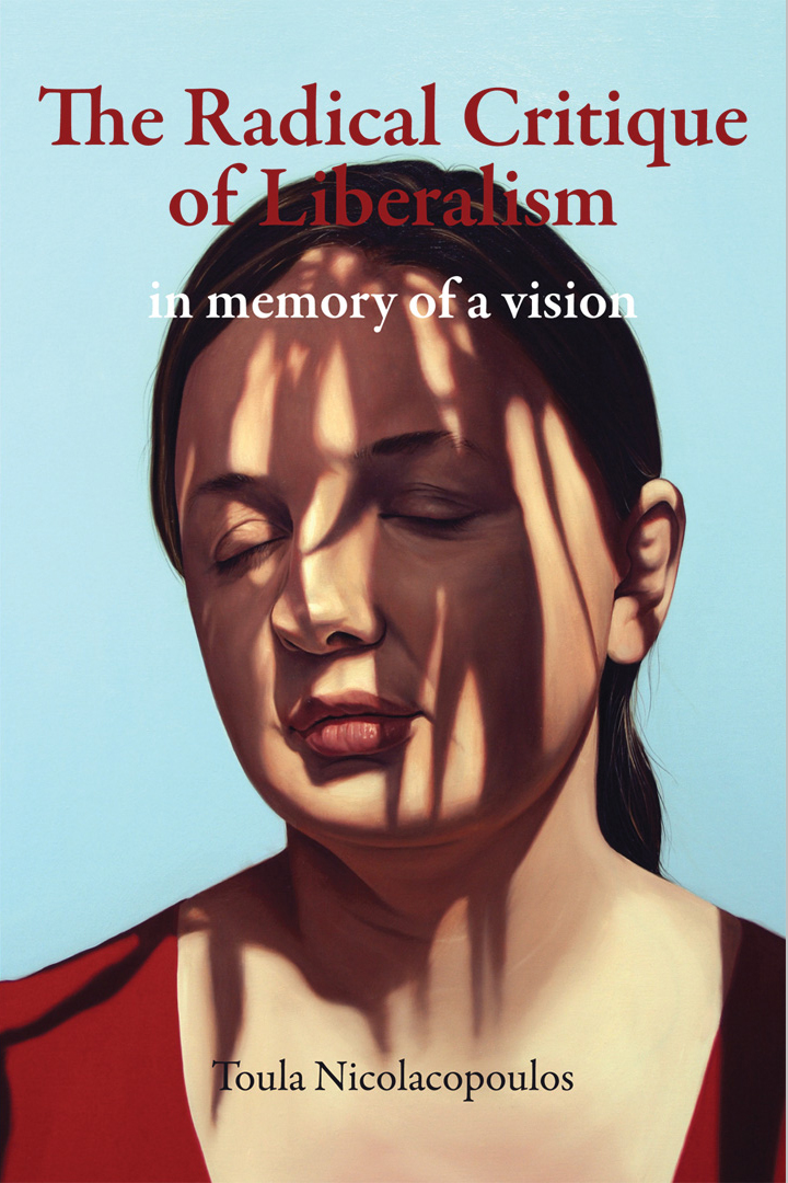The Radical Critique of Liberalism: In Memory of a Vision