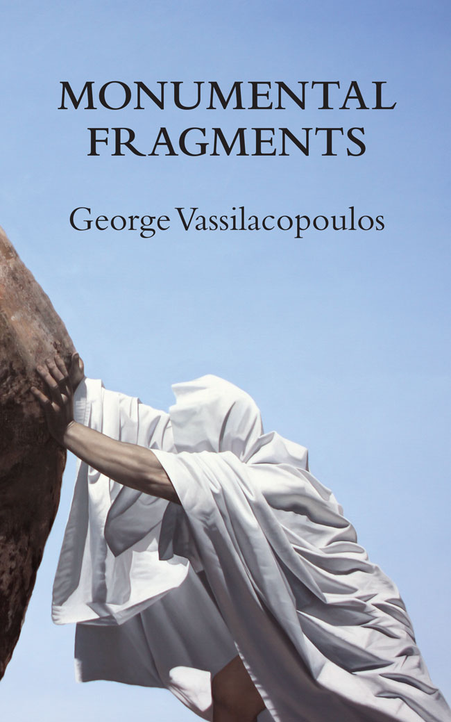 blackcover Monumental Fragments: Places of Philosophy in the Age of Dispersion George Vassilacopoulos